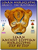 Learn Ancient Egyptian Hieroglyphs - Series 3 - Triliterals (Learn Hieroglyphs)