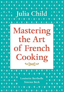 Cover of &quot;Mastering the Art of French Coo...