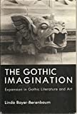 img - for The Gothic Imagination: Expansion in Gothic Literature and Art book / textbook / text book
