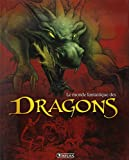 Le monde fantastique des dragons