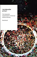 The MoveOn Effect: The Unexpected Transformation of American Political Advocacy (Oxford Studies in Digital Politics)