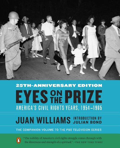 Eyes on the Prize: America's Civil Rights Years, 1954-1965: Juan Williams, Julian Bond: 9780143124740: Amazon.com: Books