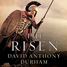 The Risen: A Novel of Spartacus Audiobook by David Anthony Durham Narrated by Steven Crossley