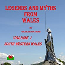 South-Western Wales: Legends and Myths From Wales | Livre audio Auteur(s) : Graham Watkins Narrateur(s) : Graham Watkins