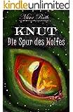 KNUT - Die Spur des Wolfes