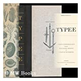 TYPEE, A Peep at Polynesian Life during a four months' residence in a Valley of the Marquesas