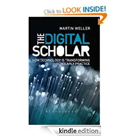 The Digital Scholar: How Technology is Transforming Scholarly Practice