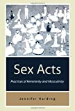 img - for By Jenny Harding Sex Acts: Practices of Femininity and Masculinity [Paperback] book / textbook / text book