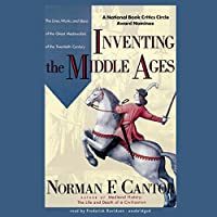 Inventing the Middle Ages (       UNABRIDGED) by Norman F. Cantor Narrated by Frederick Davidson