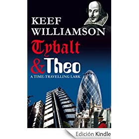 Tybalt & Theo: A Time-Travelling Lark (English Edition)