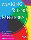 img - for Making Science Mentors: A 10-session Guide for Middle Grades book / textbook / text book
