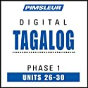 Tagalog Phase 1, Unit 26-30: Learn to Speak and Understand Tagalog with Pimsleur Language Programs