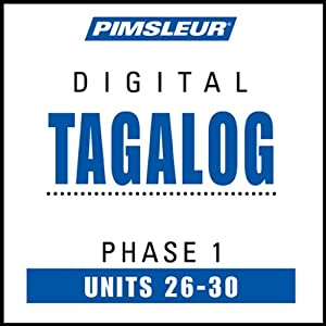 Tagalog Phase 1, Unit 26-30: Learn to Speak and Understand Tagalog with Pimsleur Language Programs | [Pimsleur]