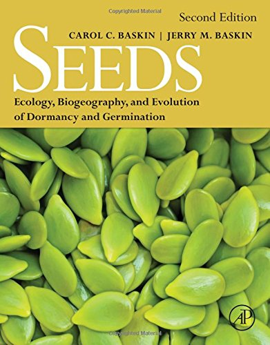 Seeds: Ecology, Biogeography, and, Evolution of Dormancy and Germination