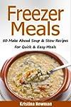 Freezer Recipes: 50 Freezer Soup & St...