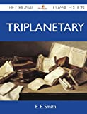 Triplanetary - The Original Classic Edition (1486146929) by Smith, E.E.