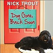 Dog Gone, Back Soon: A Novel | [Nick Trout]
