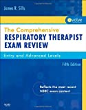 img - for The Comprehensive Respiratory Therapist Exam Review Entry and Advanced Levels, 5e by James R. Sills [Mosby,2010] (Paperback) 5th Edition book / textbook / text book