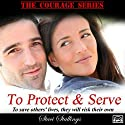 To Protect & Serve, Volume 1 (       UNABRIDGED) by Staci Stallings Narrated by Becky Doughty
