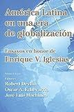 img - for Am rica Latina en una nueva era de globalizaci n: Ensayos en honor de Enrique V. Iglesias (Spanish Edition) book / textbook / text book