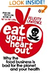 Eat Your Heart Out: Why the food busi...