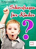 Scherzfragen f�r Kinder - Lustige R�tsel und starke Witze f�r Kids [Illustrierte Ausgabe]