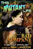 img - for This Mutant Life: Bad Company book / textbook / text book
