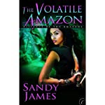 The Volatile Amazon (       UNABRIDGED) by Sandy James Narrated by Cynthia Barrett