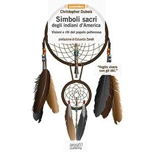 Simboli sacri degli indiani d'America [Sacred Symbols of Native Americans] | [Christopher Dubois]