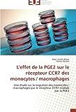 img - for L'effet de la PGE2 sur le r cepteur CCR7 des monocytes / macrophages: Une  tude sur la migration des monocytes / macrophages par le r cepteur CCR7 modul  par la PGE2 (French Edition) book / textbook / text book