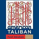 American Taliban: A Novel | Pearl Abraham