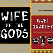 Wife of the Gods: A Novel | Kwei Quartey