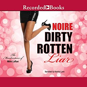 Dirty Rotten Liar: The Misadventures of Mink LaRue | [Noire]