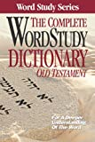 img - for Complete Word Study Dictionary: Old Testament (Word Study Series) book / textbook / text book