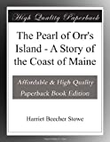 The Pearl of Orr's Island - A Story of the Coast of Maine