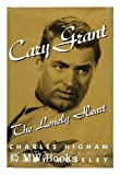 Cary Grant: The Lonely Heart (0151157871) by Charles Higham