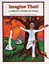 Imagine That!: A Child's Guide to Yoga