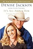 img - for It's All About Him: Finding the Love of My Life by Jackson, Denise (2007) Hardcover book / textbook / text book