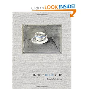 Under Blue Cup Rosalind E. Krauss