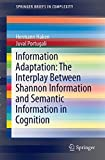 img - for Information Adaptation: The Interplay Between Shannon Information and Semantic Information in Cognition (SpringerBriefs in Complexity) book / textbook / text book