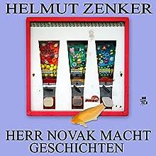 Herr Novak macht Geschichten (       ungekürzt) von Helmut Zenker Gesprochen von: Angelika Niedetzky