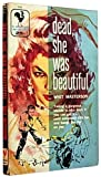 img - for Dead, She Was Beautiful book / textbook / text book