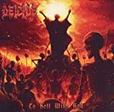 To Hell With God (Standard Version) By Deicide (2011-03-28)
