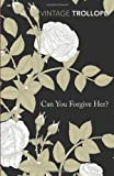 Can You Forgive Her? (Vintage Classics)