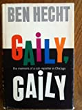 Gaily, Gaily: The Memoirs of a Club Reporter in Chicago