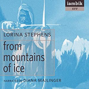 From Mountains of Ice | [Lorina Stephens]