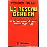 Le reseau gehlen. les services secrets allemands dans les pays de l'est.
