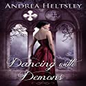 Dancing with Demons: Dancing, Book 2 (       UNABRIDGED) by Andrea Heltsley Narrated by Kristin Stone