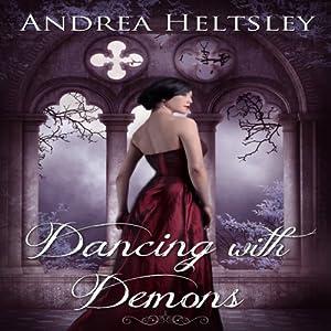 Dancing with Demons: Dancing, Book 2 | [Andrea Heltsley]
