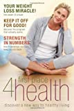 First Place 4 Health: Discover a New Way to Healthy Living